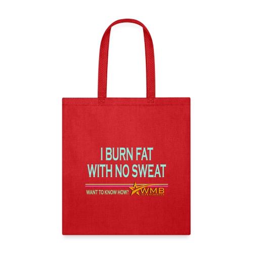 Burn Fat - No Sweat - Tote Bag