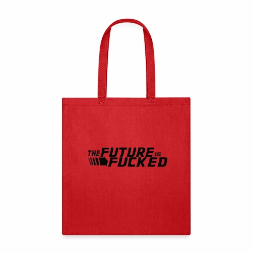 The future is fucked - Tote Bag