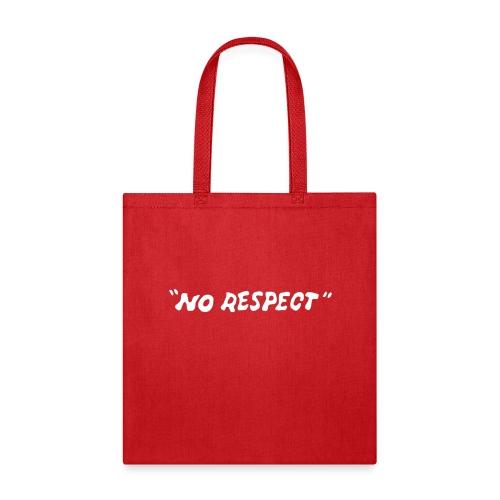 No Respect - Tote Bag