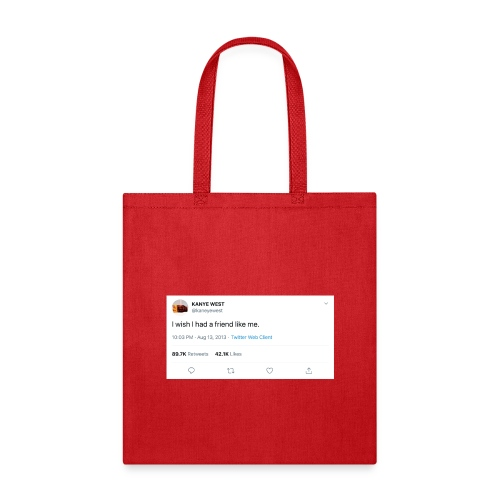 I wish I had a friend like me - Tote Bag