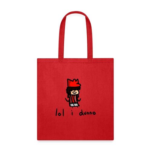 lol i dunno - Tote Bag