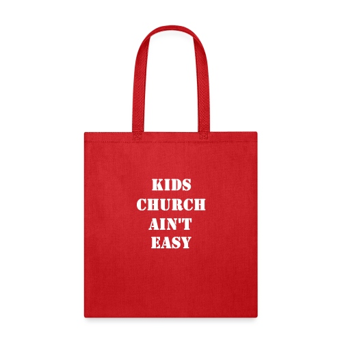 Kids Church Ain't Easy - Tote Bag