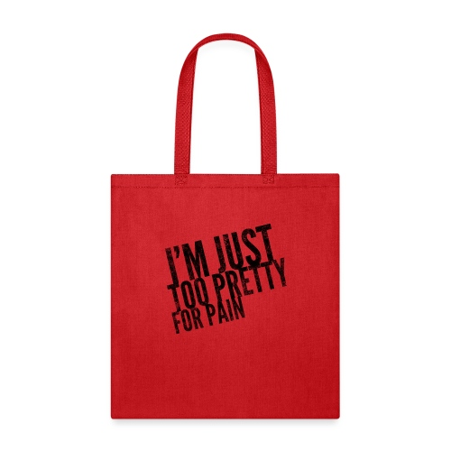 Just Too Pretty For Pain - Tote Bag