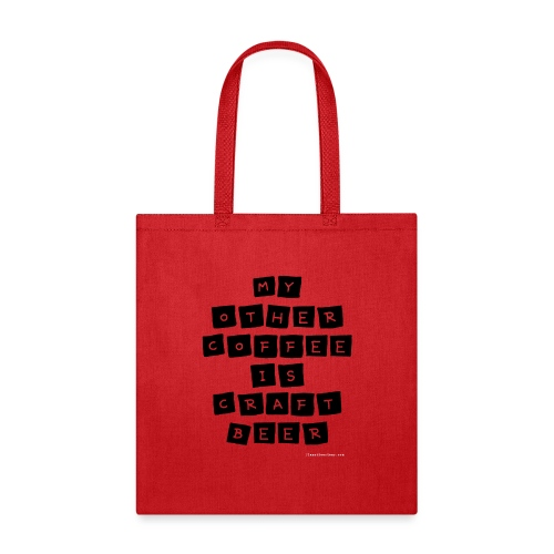 My Other Coffee Is Craft Beer - Tote Bag