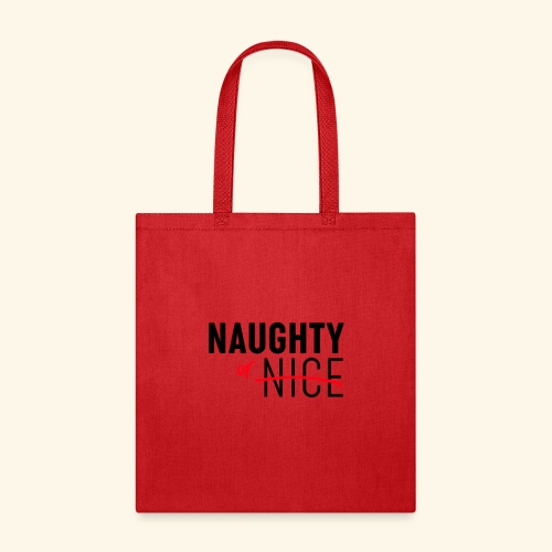 Naughty Or Nice Adult Humor Design - Tote Bag