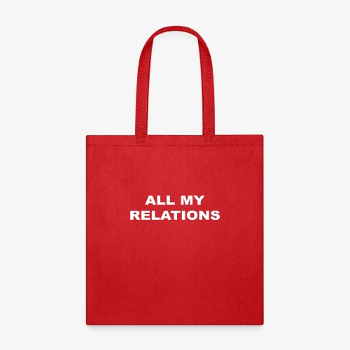 ALL MY RELATIONS - Tote Bag