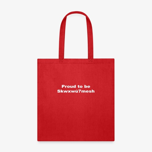 PROUD TO BE SKWXWU7MESH - Tote Bag