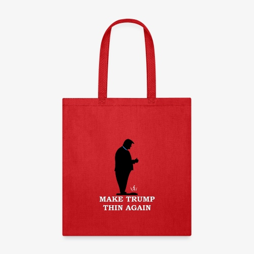 Make Trump Thin Again - Tote Bag
