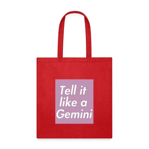Tell it like a Gemini - Tote Bag