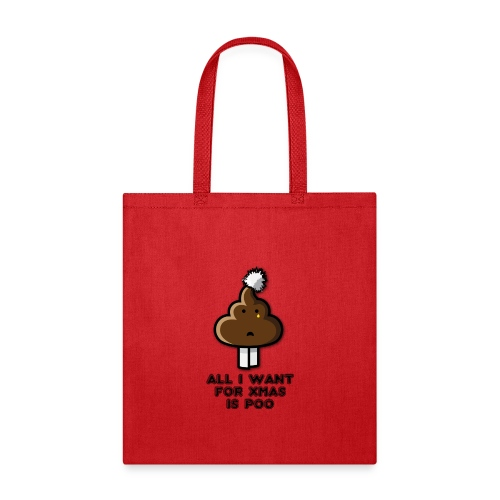 All I want for Xmas is poo - Tote Bag