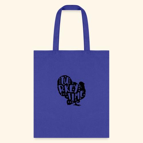 Turkey Time Thanksgiving Design - Tote Bag
