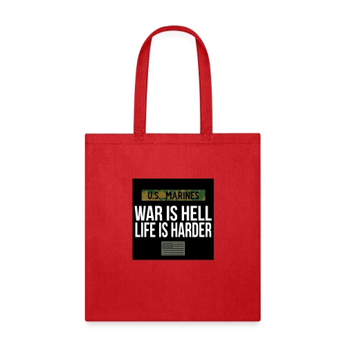 War Is Hell Life Is Harder - Marines - Tote Bag
