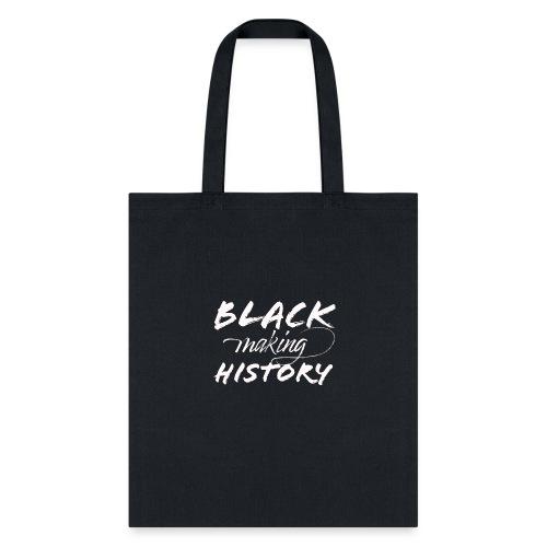 Black Making History - Tote Bag