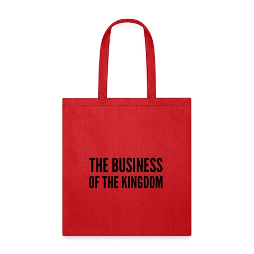 The Business of The Kingdom (black ink) - Tote Bag