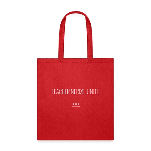 Teacher Nerds, Unite. (white text) - Tote Bag