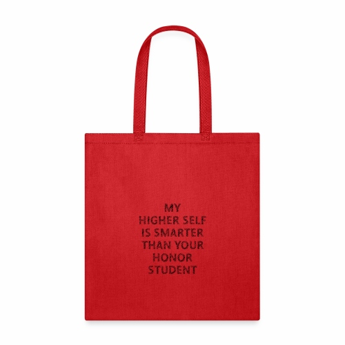 My Higher Self is Smarter - Tote Bag