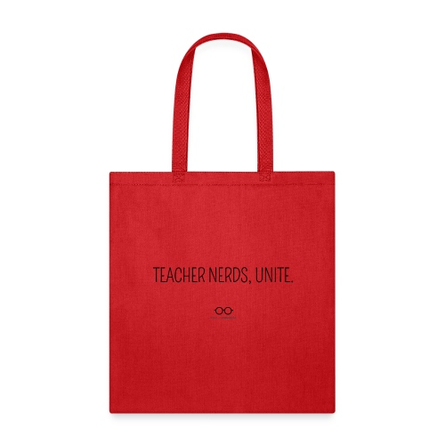 Teacher Nerds, Unite. (black text) - Tote Bag