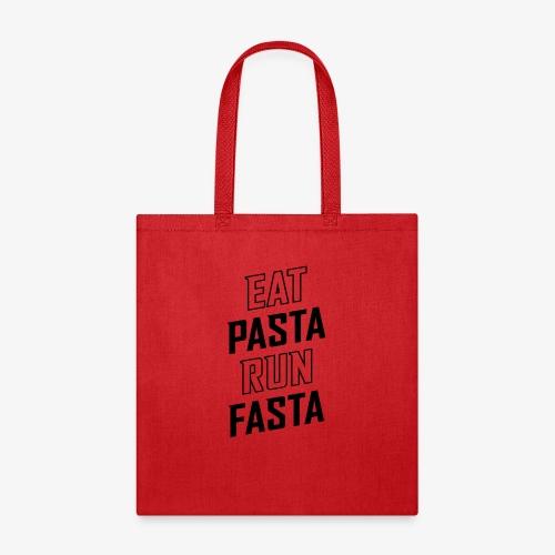 Eat Pasta Run Fasta v2 - Tote Bag