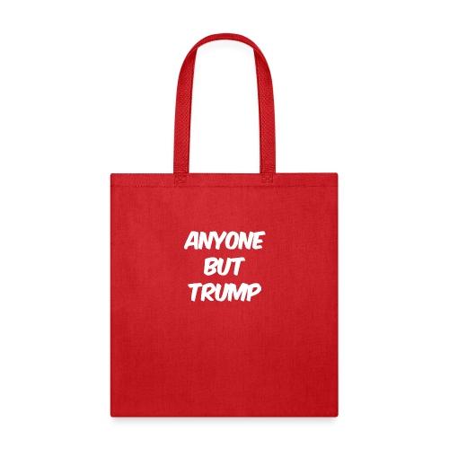 Anyone Besides Trump - Tote Bag