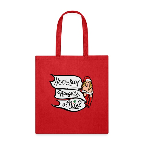 Have you been naughty or nice - Tote Bag