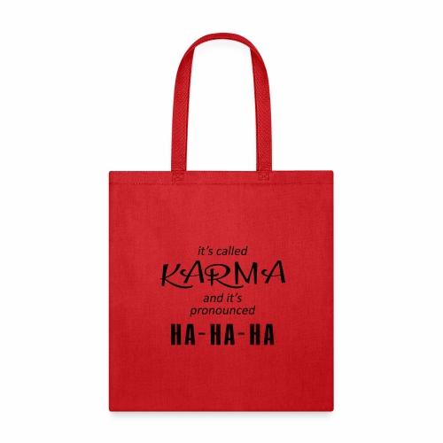 Karma Sounds Like Ha-Ha-Ha - Tote Bag