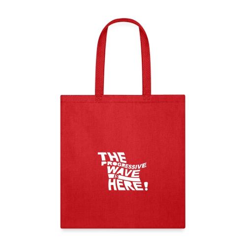Progressive Wave Is Here - Tote Bag