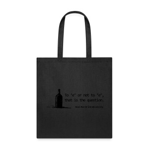 To 'e' or not to 'e': Real Men Drink Whiskey - Tote Bag