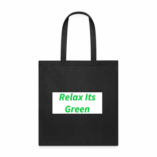 Relax Its Green Merch - Tote Bag