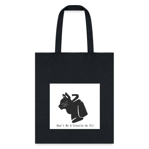 Don't Be A Cruella de Vil - Tote Bag
