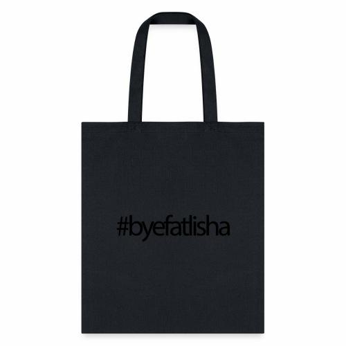 Bye FAT'Lisha - Tote Bag