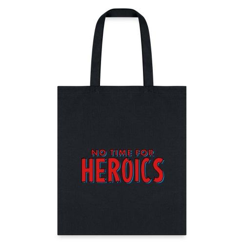 No Time for Heroics Logo - Tote Bag