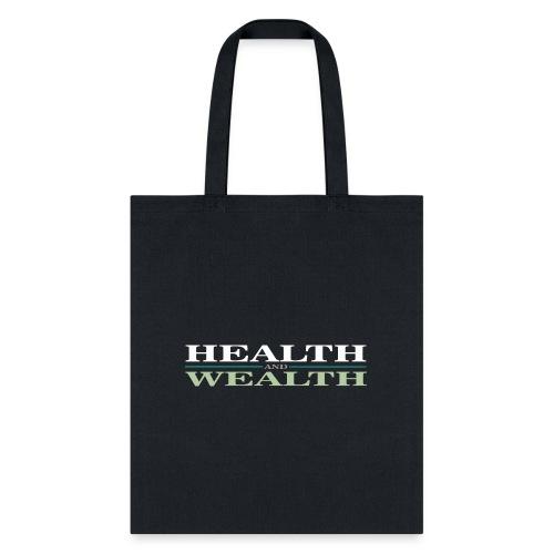 Health Wealth - Tote Bag