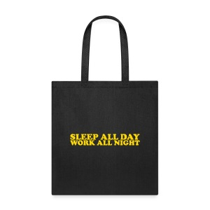 Work All Night - Tote Bag