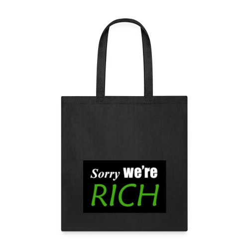 sorry we re rich - Tote Bag
