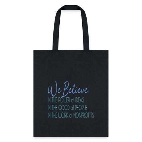 We Believe - Tote Bag