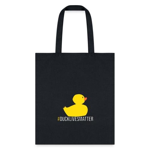 #ducklivesmatter - Tote Bag