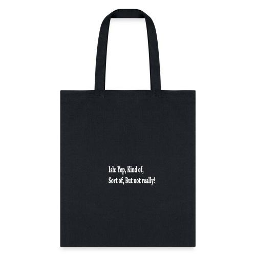 Defining Ish - Tote Bag