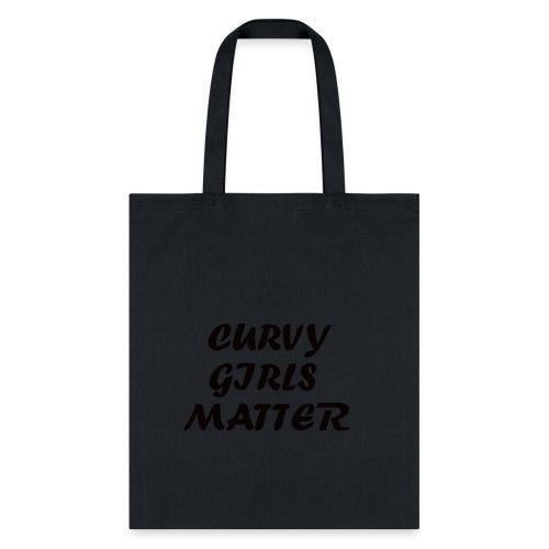 CURVY GIRLS MATTER - Tote Bag