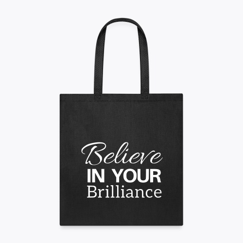 Believe in your Brilliance - Tote Bag