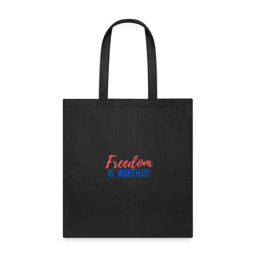 Freedom Is Worth it - Tote Bag