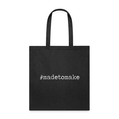 made to make tee white letters - Tote Bag