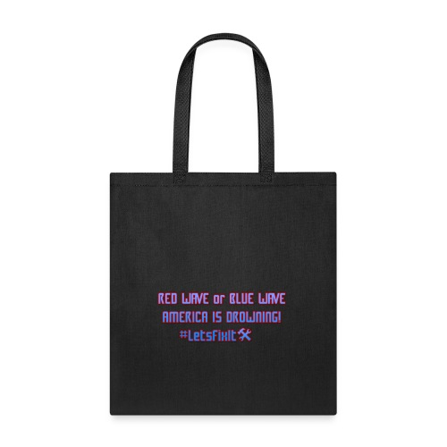 America Is Drowing T-Shirt, #LetsFixIt - Tote Bag