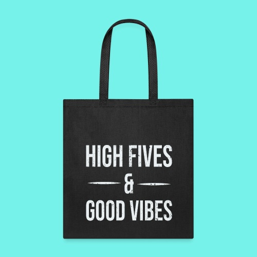 High Fives And Good Vibes Positive Inspirational - Tote Bag