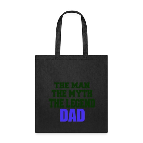 Father's Day the man the myth the legend - Tote Bag