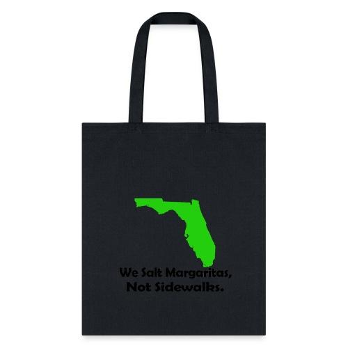 We Salt Margaritas not sidewalks - Tote Bag