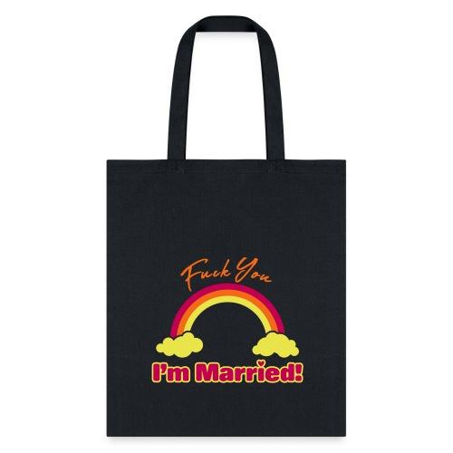 Fuck You I'm Married - MFM Fan Shirt - Tote Bag