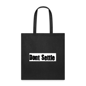 dont settle - Tote Bag