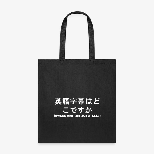 Where Are The Subtitles? (White Text) - Tote Bag