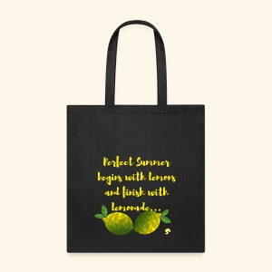 Perfect Summer begins with lemons and finish with - Tote Bag