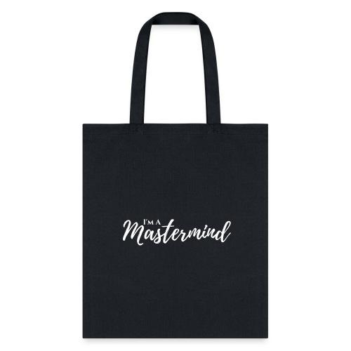 WHITE Im A Mastermind - Tote Bag